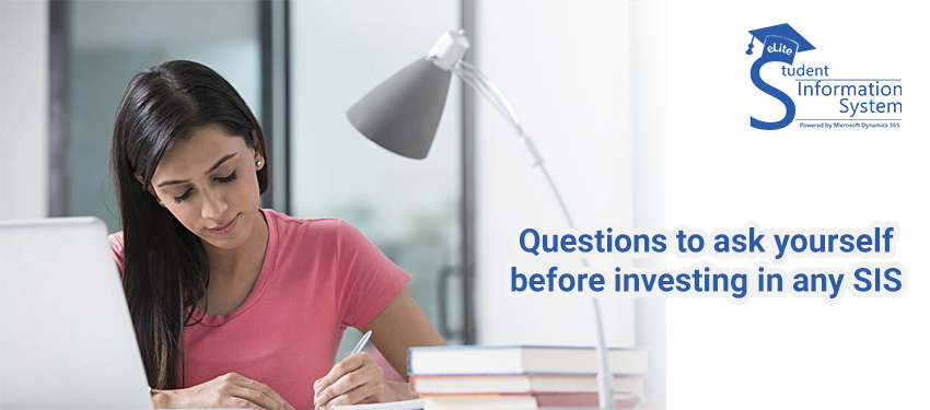 6 Questions You should ask Yourself before Investing in any Student Information System